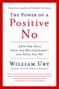 The Power of a Positive No 1st Edition 9780553384260 0553384260