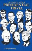 The Complete Book of Presidential Trivia 0 9781565548770 1565548779