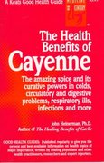 The Health Benefits of Cayenne 1st edition 9780879837037 0879837039