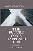 The Future Once Happened Here 1st Edition 9781893554108 1893554104
