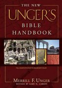The New Unger's Bible Handbook 1st Edition 9780802490568 0802490565