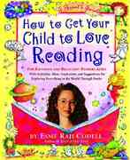 How to Get Your Child to Love Reading 1st Edition 9781565123083 1565123085