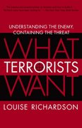 What Terrorists Want 1st Edition 9780812975444 0812975448