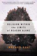 Religion Within the Limits of Reason Alone 0 9780061300677 0061300675