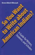 So You Want to Write about American Indians? 0 9780803282988 0803282982