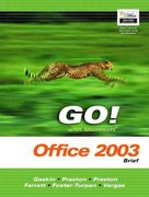 GO! with Microsoft Office 2003 Brief- Adhesive Bound 0 9780131451186 0131451189