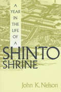 Year in Life of a Shinto Shrine 1st Edition 9780295975009 0295975008