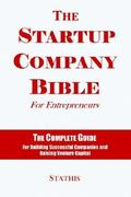 The Startup Company Bible for Entrepreneurs 0 9780975577608 0975577603