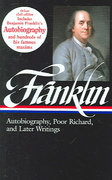 Benjamin Franklin: Autobiography, Poor Richard, and Later Writings 0 9781883011536 1883011531