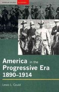 America in the Progressive Era, 1890-1914 1st Edition 9781317879985 1317879988
