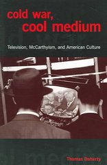 Cold War, Cool Medium 1st Edition 9780231503273 023150327X