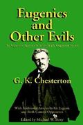 Eugenics and Other Evils 0 9781587420061 1587420066