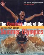 The Complete Book of the Summer Olympics 2004th edition 9781894963329 1894963326