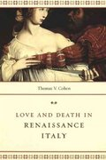 Love and Death in Renaissance Italy 1st edition 9780226112589 0226112586