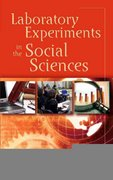 Laboratory Experiments in the Social Sciences 0 9780123694898 0123694892