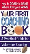 Your First Coaching Book 1st Edition 9780757002007 0757002005