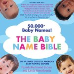 The Baby Name Bible 1st edition 9780312352202 0312352204