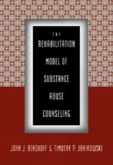 The Rehabilitation Model of Substance Abuse Counseling 1st edition 9780534342234 053434223X