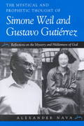 The Mystical and Prophetic Thought of Simone Weil and Gustavo Gutierrez 1st Edition 9780791451786 079145178X