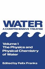The Physics and Physical Chemistry of Water 1st edition 9780306371813 0306371812