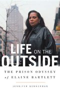 Life on the Outside 1st edition 9780374186876 0374186871