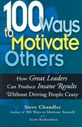 100 Ways to Motivate Others 1st edition 9781564147714 1564147711