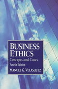 Business Ethics 4th edition 9780133508512 013350851X