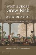Why Europe Grew Rich and Asia Did Not 1st Edition 9781139119535 1139119532