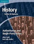 History for the IB Diploma: Origins and Development of Authoritarian and Single Party States 0 9780521189347 0521189349