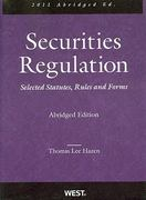 Securities Regulation, Selected Statutes, Rules and Forms, 2011 Abridged 0 9780314271693 0314271694