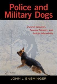 Police and Military Dogs 1st Edition 9781439872390 1439872392