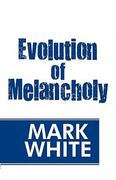 Evolution of Melancholy 0 9781451273373 1451273371