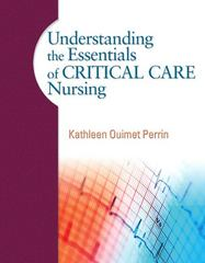 Understanding the Essentials of Critical Care Nursing 1st edition 9780131722101 0131722107