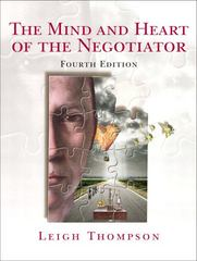 The Mind and Heart of the Negotiator 4th Edition 9780131742277 0131742272