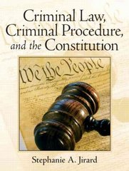 Criminal Law, Criminal Procedure, and the Constitution 1st Edition 9780131756311 0131756311