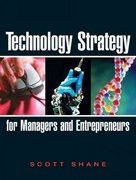 Technology Strategy for Managers and Entrepreneurs 1st edition 9780131879324 0131879324