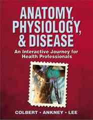 Anatomy, Physiology, & Disease 1st edition 9780132050739 0132050730