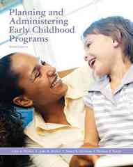 Planning and Administering Early Childhood Programs 9th edition 9780135135495 0135135494