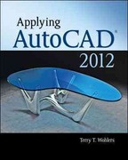 Applying AutoCAD &#174. 2012 3rd edition 9780073375502 0073375500