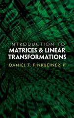 Introduction to Matrices and Linear Transformations 3rd Edition 9780486481593 048648159X