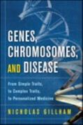 Genes, Chromosomes, and Disease 1st Edition 9780137075447 0137075448