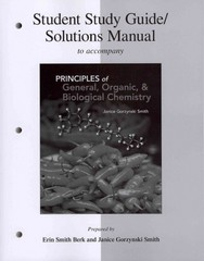 Student Study Guide/Solutions Manual for Principles of General, Organic & Biochemistry 1st Edition 9780077385620 0077385624