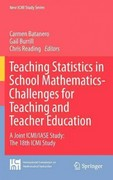 Teaching Statistics in School Mathematics-Challenges for Teaching and Teacher Education 1st edition 9789400711303 9400711301