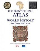 Prentice Hall Atlas of World History 2nd edition 9780136042471 0136042473
