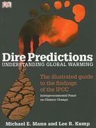 Dire Predictions: Understanding Global Warming 1st Edition 9780136044352 0136044352