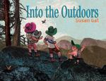 Into the Outdoors 0 9780375969584 0375969586