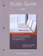 Study Guide for Prinicples of Managerial Finance 13th edition 9780132555685 0132555689