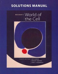 Solutions Manual for Becker's World of the Cell 8th Edition 9780321689610 0321689615
