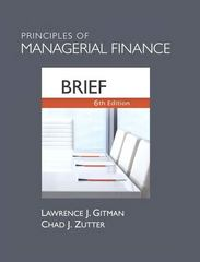 Principles of Managerial Finance, Brief 6th Edition 9780132997140 0132997142