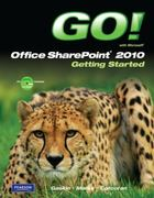 GO! with Microsoft SharePoint 2010 Getting Started 1st edition 9780132543026 0132543028